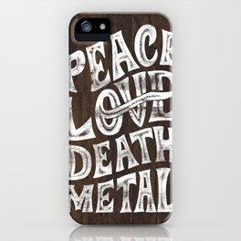 Peace Love Death Metal iPhone Case
