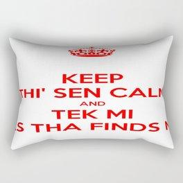 Keep Thi Sen Calm And Tek Me As Tha Finds Me Rectangular Pillow
