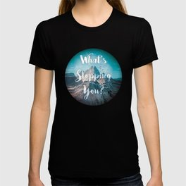 What's Stopping You? T-shirt