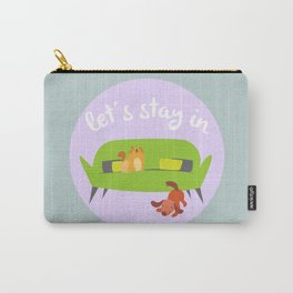 Let's Stay In Carry-All Pouch