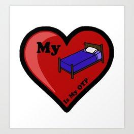 My Bed Is My OTP Art Print