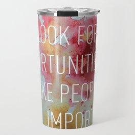 Important Opportunities Travel Mug