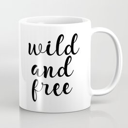 Wild And Free, Inspirational Quote, Motivational Quote, Typography Quote, Printable Wall Art, Gift Coffee Mug