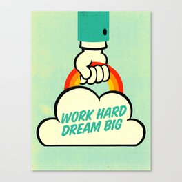 Work Hard. Dream Big. Canvas Print