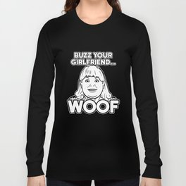 Buzz Your Girlfriend Woof Home Alone Filthy Animal Forest Girlfriend T-Shirts Long Sleeve T-shirt