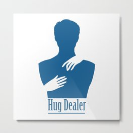 Hug Dealer Metal Print