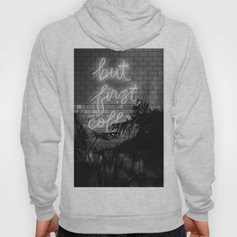 But First Coffee (Black and White) Hoody