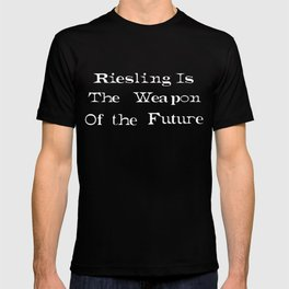 Riesling is the Weapon of The Future T-shirt