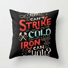 Can't Strike Cold Iron Throw Pillow
