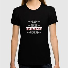 Landscaper Gift - Eat Sleep Landscaping Repeat  - Distressed Text Design T-shirt