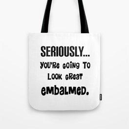 Mortuary Humor Tote Bag