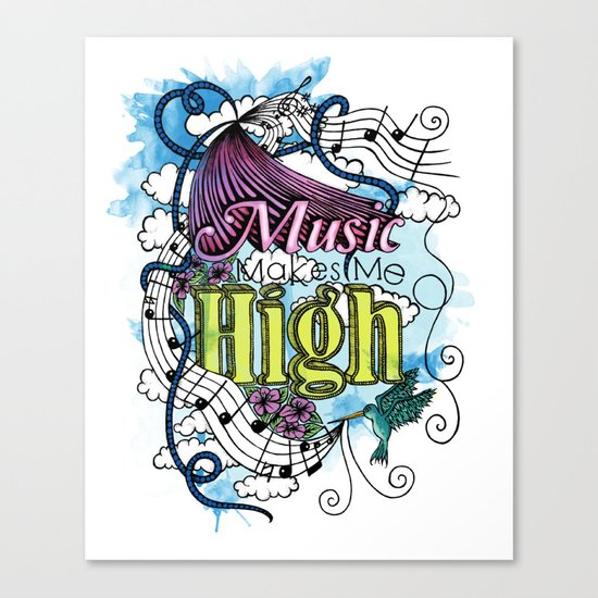 Music Makes Me High Canvas Print