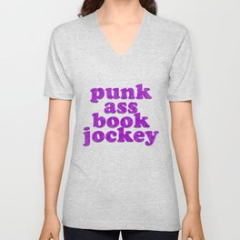 PUNK ASS BOOK JOCKEY Unisex V-Neck