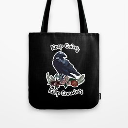 Keep going, keep crowing - wholesome crow with flowers Tote Bag
