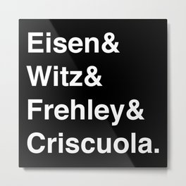 Eisen, Witz, Frehley, Criscuola Metal Print