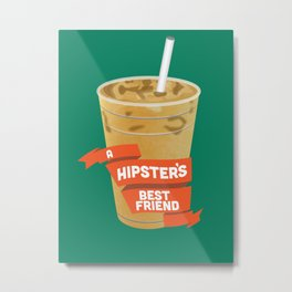A Hipsters Best Friend Metal Print