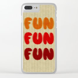 Fun Fun Fun Clear iPhone Case