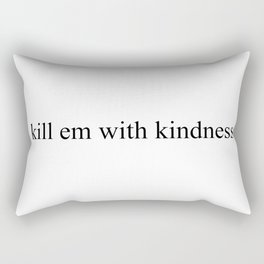 #KillEmWithKindness Rectangular Pillow