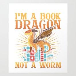 I'M a Book Dragon Not a Worm Bookworm Reading Design Art Print