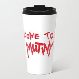 Welcome to Mutiny - Halt & Catch Fire Travel Mug