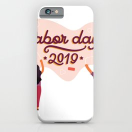 Labor Day 2019 iPhone Case