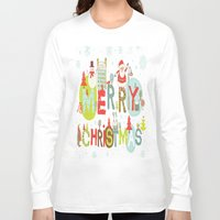 merry christmas Long Sleeve T-shirts featuring MERRY CHRISTMAS by Acus