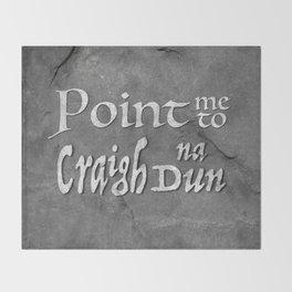 Point me to Craigh na Dun Throw Blanket