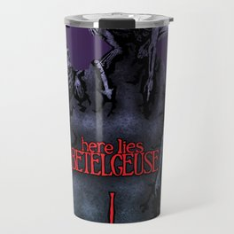 Here Lies Betelgeuse Travel Mug