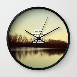 she saw every ending as a new beginning Wall Clock