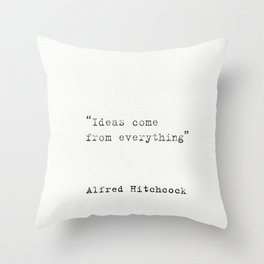 """Ideas come from everything""  Alfred Hitchcock Throw Pillow"