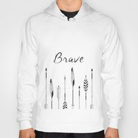 be brave Hoodies featuring Brave by Mind Design