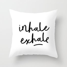 Inhale Exhale black and white contemporary minimalism typography print home wall decor bedroom Throw Pillow