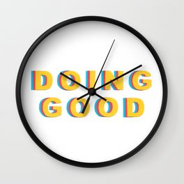 DOING GOOD Wall Clock