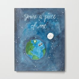 Piece of Me Earth and Moon Watercolor Metal Print