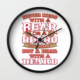Never Mess With A Bear Or A Beard Especially Not A Bear With A Beard Wall Clock