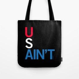 US AIN'T Tote Bag
