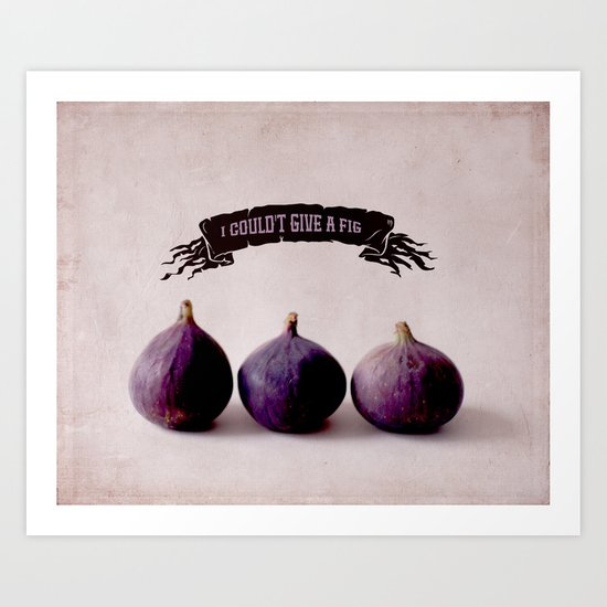 I couldn't give a Fig Art Print
