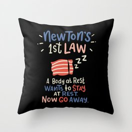 Newton's 1st Law A Body At Rest Wants To Stay At Rest Throw Pillow