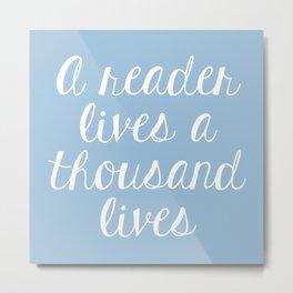 A Reader Lives a Thousand Lives - Blue Metal Print