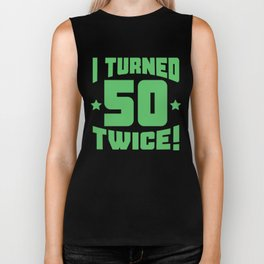 I Turned 50 Twice! Funny 100th Birthday Biker Tank