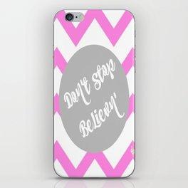 Don't stop Believn' iPhone Skin
