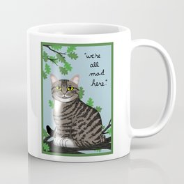 """The Cheshire Cat """"we're all mad here"""" Coffee Mug"""