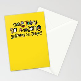 Make Today So Awesome Yesterday Gets Jealous Stationery Cards