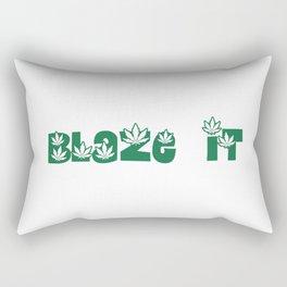 Blaze It - Marijuana Leaf Slogan Design! Rectangular Pillow