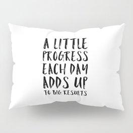 A Little Progress Motivational Quote Pillow Sham