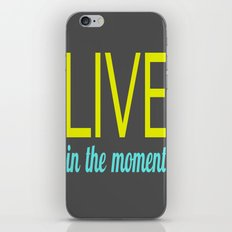 Live in the moment iPhone & iPod Skin