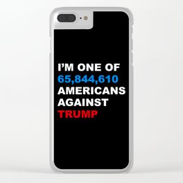 i am one of 65844954 americans against trump Clear iPhone Case