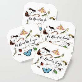 be kind to bugs Coaster