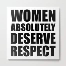 Women Absolutely Deserve Respect - Aretha Franklin Metal Print