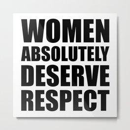 Women Absolutely Deserve Respect - Aretha Franklin Metal Print